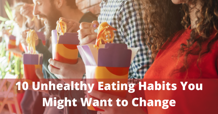 10 Unhealthy Eating Habits